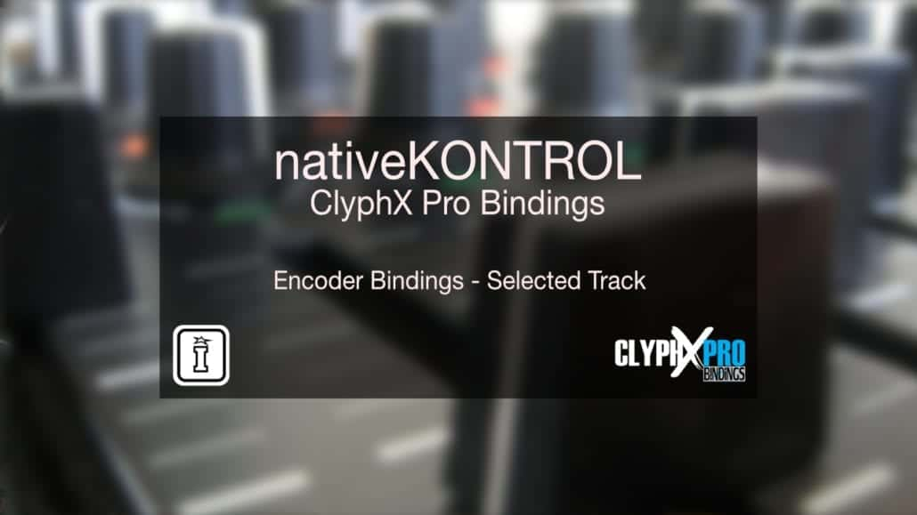 ClyphX Pro Bindings - Encoder Bindings to the Selected track
