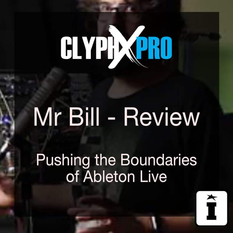 ClyphX Pro Mr Bill Review