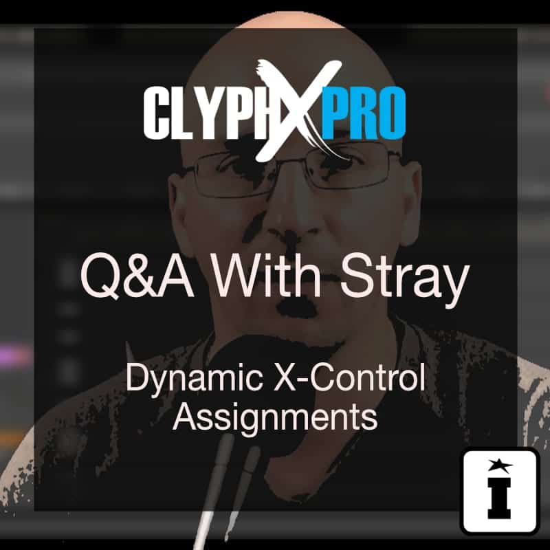 ClyphX Pro Dynamic X-Control Assignments