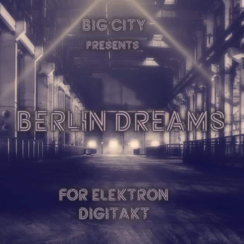 Berlin Dreams pack for the Electron Digitakt by Big City Dream