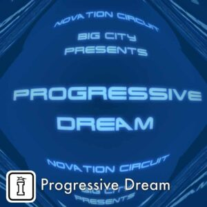Progressive Dream by Big City Novation Circuit Pack