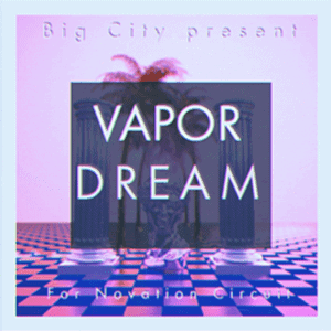 Vapor Dream Novation Circuit Pack by Yves Big City