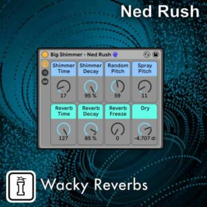 Wacky Reverbs Ableton Live Pack by Ned RUSH